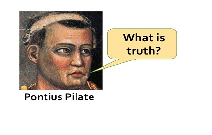 Pontius Pilate asked this during the sham trial of Jesus Christ.
